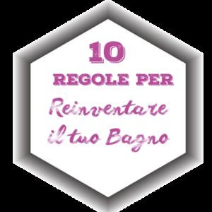 10 regole per reinventare il bagno
